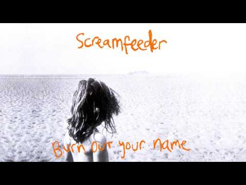 Screamfeeder - Burn Out Your Name - Deluxe 2014 remaster - full album