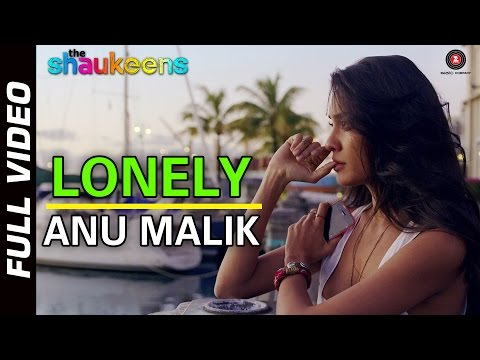 LONELY - FULL VIDEO HD | The Shaukeens |...