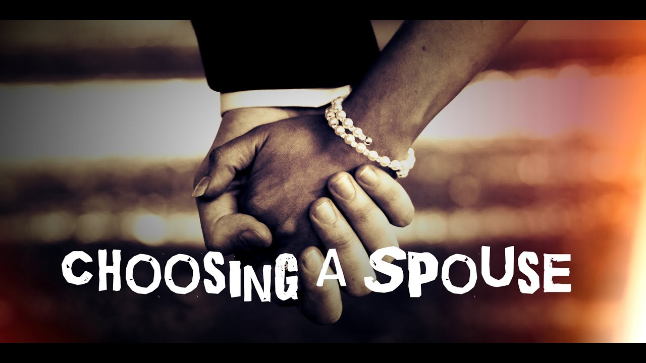 How to choose your spouse