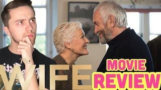 The Wife  - Movie Review (2018) Glenn Close Film