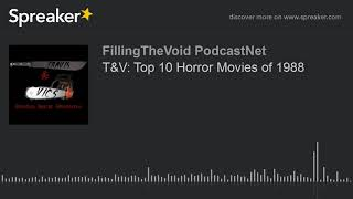T&V: Top 10 Horror Movies of 1988 (part 8 of 8)