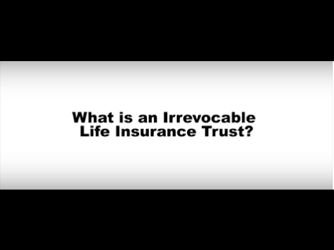 Video #8- What is an Irrevocable Life Insurance Trust (ILIT)?