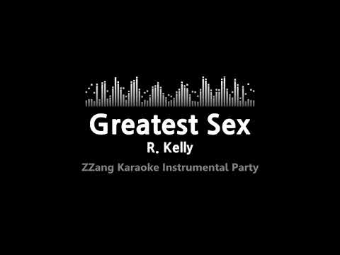 R. Kelly-Greatest Sex (Instrumental) [ZZang KARAOKE]