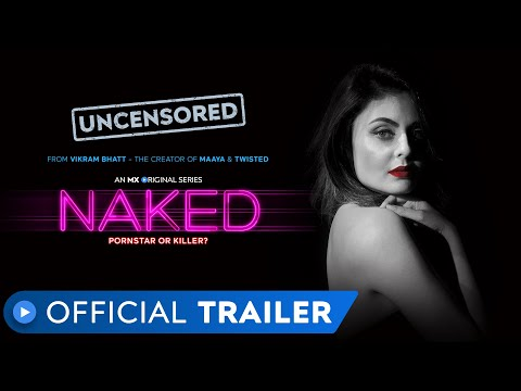 Naked | Official Trailer | Rated 18+ | Vikram Bhatt | MX Original Series | MX Player