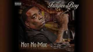 Frayser Boy - Not No Moe album SNIPPET