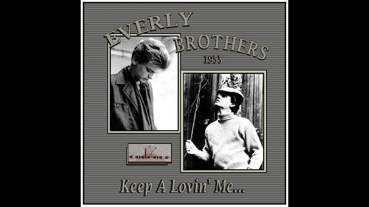 Everly Brothers - Keep A 'Lovin' Me (1955) - YouTube