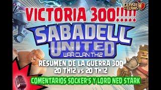 Guerra 300 en Sabadell United. VICTORIA 300!!! Clash of Clans
