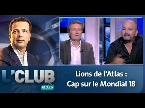 Lions de l'Atlas : Cap sur le Mondial 18
