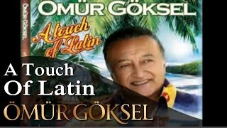 ÖMÜR GÖKSEL-A Touch of Latin