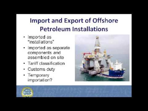 Webinar - New and Emerging Roles of Customs: Regulation of Offshore Oil and Gas Installations