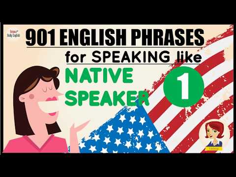 Speaking English Fluently like Native Speakers through 901 perfect English Phrases | Part 1