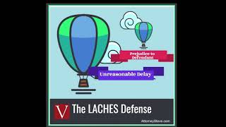 Laches Defense explained by Attorney Steve®