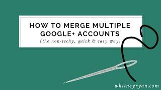 How to Merge Google Plus Accounts