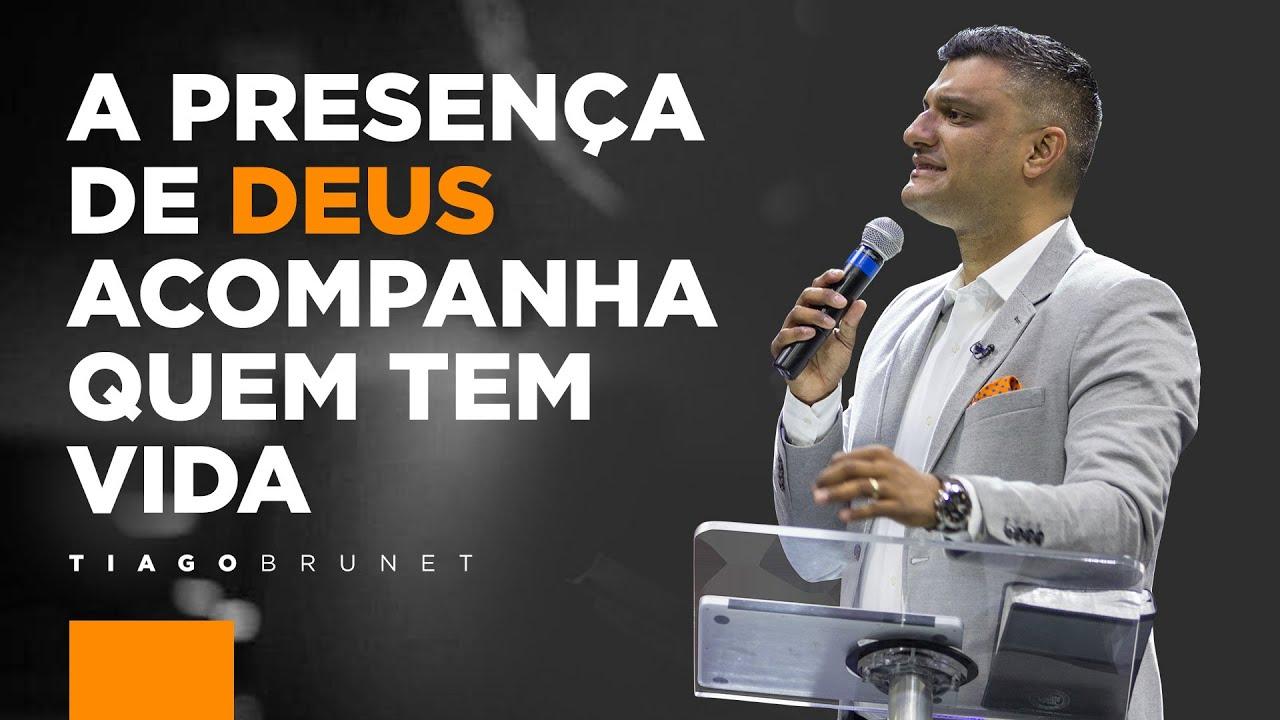 Tiago Brunet A Presença De Deus Acompanha Quem Tem Vida Youtube