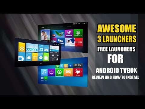 3 Android Launchers On Your OS 7.1.2 Android TVBOX