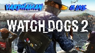 WATCH DOGS 2 LIVE GAMEPLAY | BROSKIES AND SUBSCRIBE