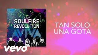 Soulfire Revolution - Tan Solo Una Gota (Lyric Video)