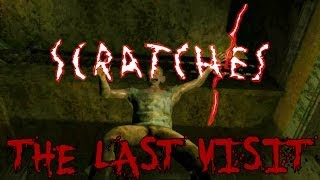 Scratches - The Last Visit: HE
