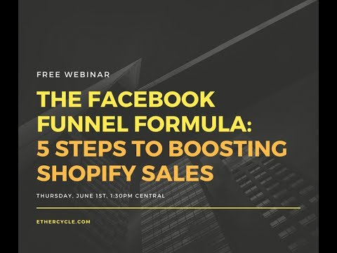 The Facebook Funnel Formula: 5 Steps To Boosting Shopify Sales
