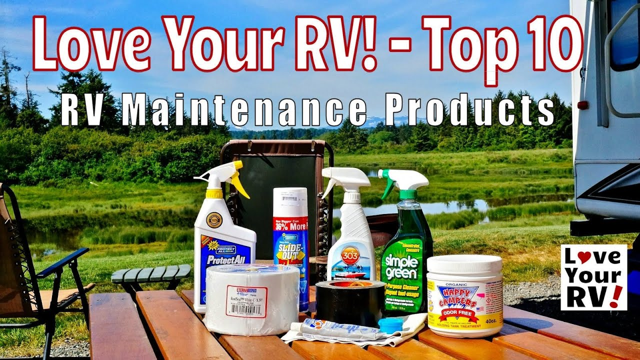 Top 10 Rv Maintenance Products From Love Your Rv Youtube