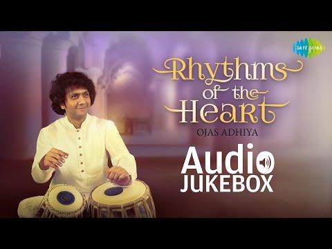 Rhythms of the Heart by Ojas Adhiya | Full Album | Hindustani Musical Jukebox | HD Audio