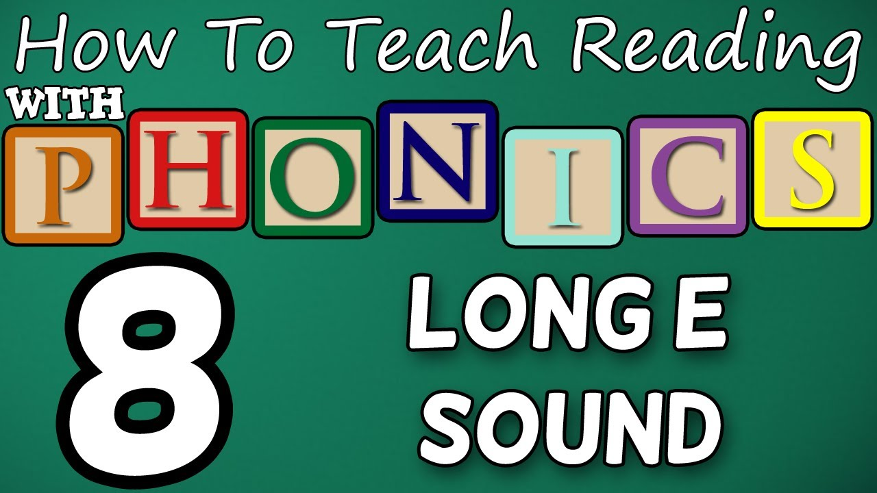 How To Teach Reading With Phonics 8 12 Long E Sound Learn English You