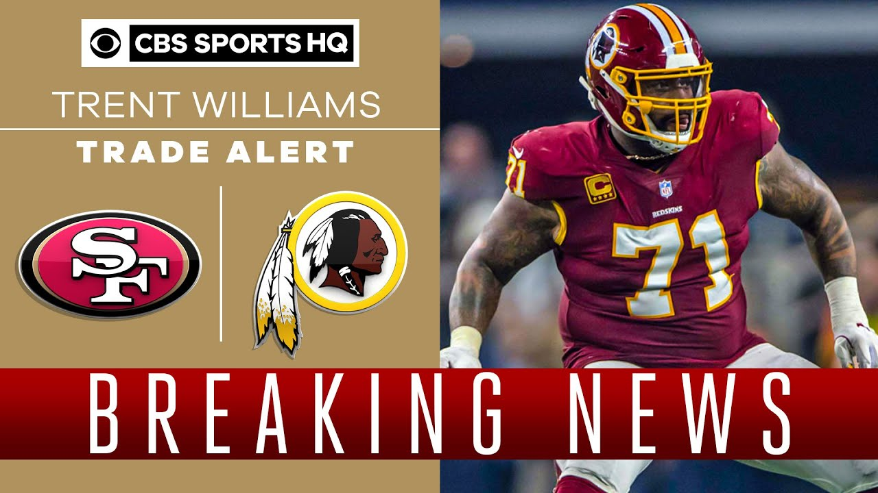 Trent Williams Traded to 49ers from Redskins for 2020, 2021 NFL ...