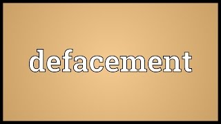 Defacement Meaning