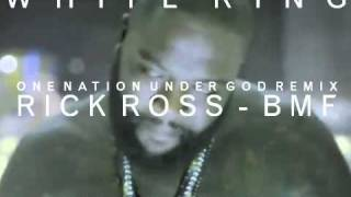 RICK ROSS - BMF (WHITE RING / ONE NATION UNDER GOD REMIX)