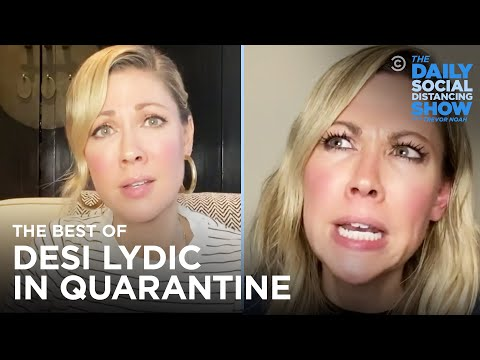 The Best of Desi Lydic in Quarantine | The Daily Social Distancing Show