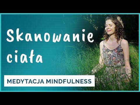 Skanowanie ciała ?Medytacja mindfulness dla początkujących