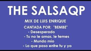 Mix Luis Enrique - Bembe (EN VIVO) HQ