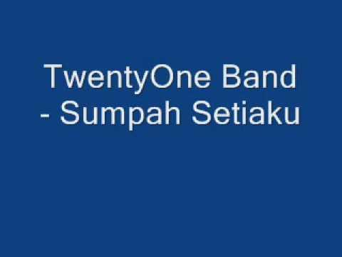TwentyOne Band - Sumpah Setiaku.wmv ( With lyrics )