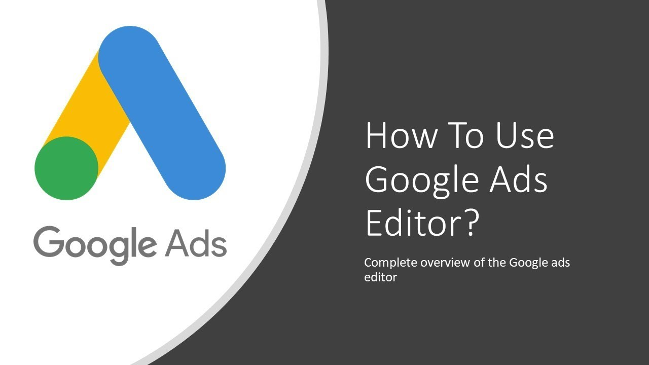 How To Use Google Ads Editor 2019 – Beginners To Advance – Google ads Tutorial