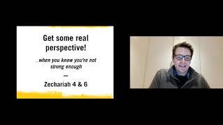 #3 Get some real perspective | Zechariah 4 & 6 (2021)