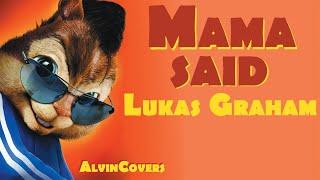 Alvin And The Chipmunks Lukas Graham - Mama Said.mp3
