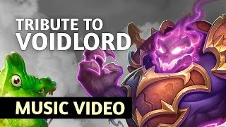 Tribute to Voidlord - Hearthstone Music Video
