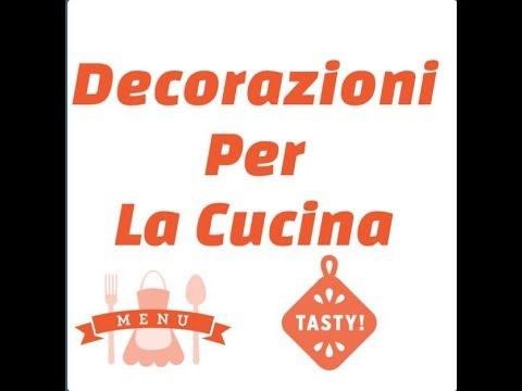 Come Decorare La Cucina🍲 il Creativo - YouTube