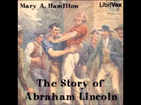 The Story of Abraham Lincoln (FULL Audiobook)