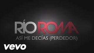 Río Roma - Así Me Decías (Perdedor [Cover Audio])