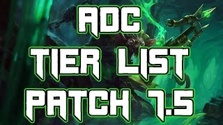 ADC Tier List Patch 7.5 | Best ADCs To Carry Solo Queue Patch 7.5