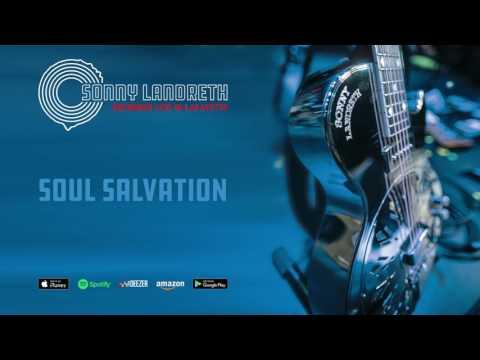 Sonny Landreth - Soul Salvation (Recorded Live In Lafayette) mp3