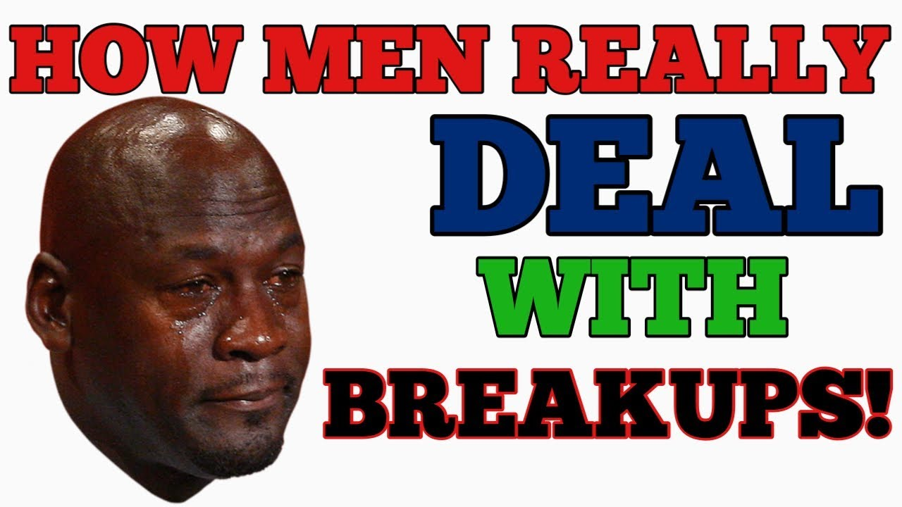 How do men deal with breakups