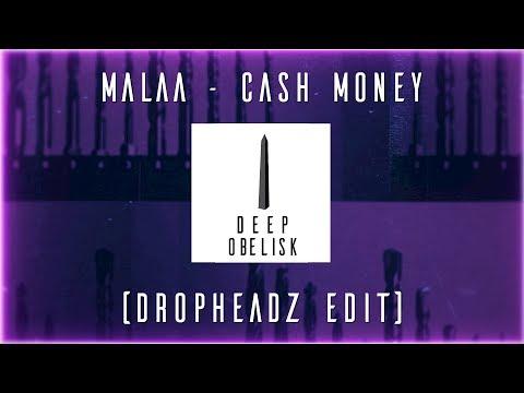 Malaa - Cash Money (Dropheadz Edit)