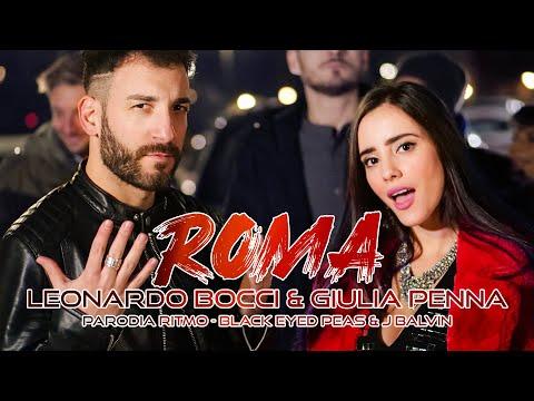 Leonardo Bocci - ROMA Feat. Giulia Penna (Parodia Ritmo - The Black Eyed Peas E J Balvin)