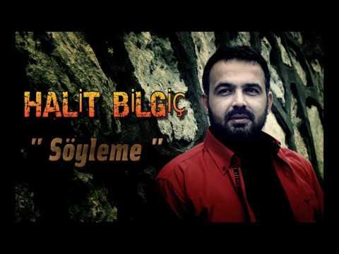 Halit Bilgiç - Söyleme ( Official Audio )