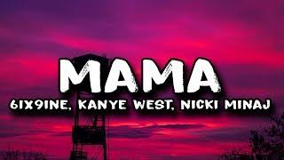 6IX9INE - MAMA ft. Kanye West & Nicki Minaj (Lyrics)
