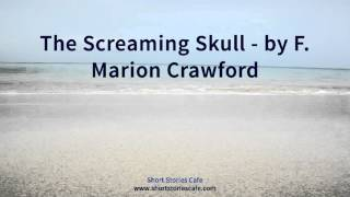 The Screaming Skull   by F  Marion Crawford