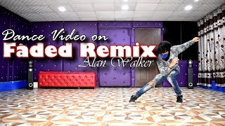 Alan Walker Faded Osias Trap Remix Dance Video By Ajay Poptron Dehradun India