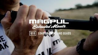 Magpul - Extended Minute - 018 Loading Twins & Quads